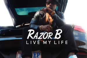 "Multi-Award Winning Artist Razor B Releases ""Live My Life"" EP"