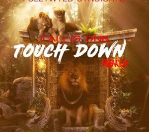 "Tallis Dnb ""Touch Down"" Remix"