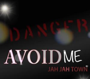 Jah Jah Town – Avoid ME