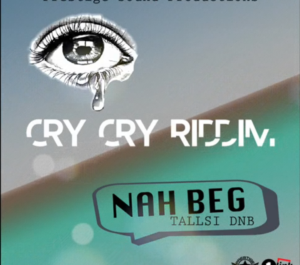 Tallis DNB – Nuh Beg (Cry Cry Riddim)