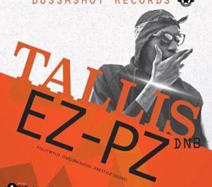 Watch now Tallis DNB – EzPz (Official Music Video)