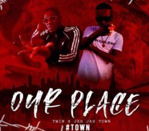 Jah Jah Town x Twin Towa – Our Place