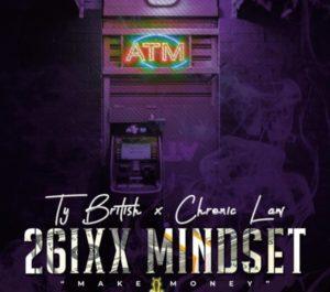 Ty British x Chronic Law – 26ixx Mindset